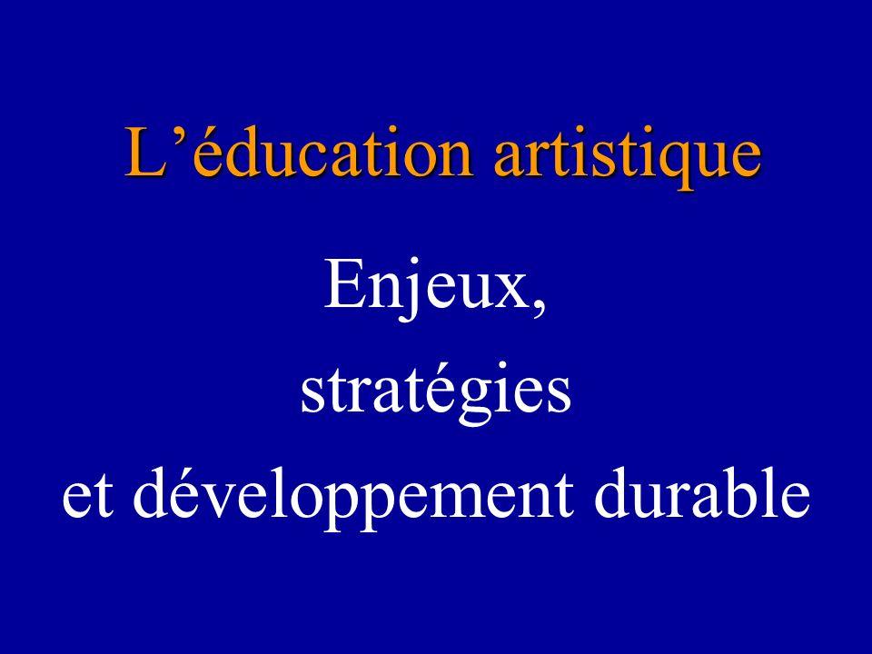 Léducation artistique Enjeux, stratégies et développement durable