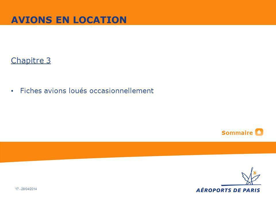 17 - 28/04/2014 Chapitre 3 Fiches avions loués occasionnellement AVIONS EN LOCATION Sommaire