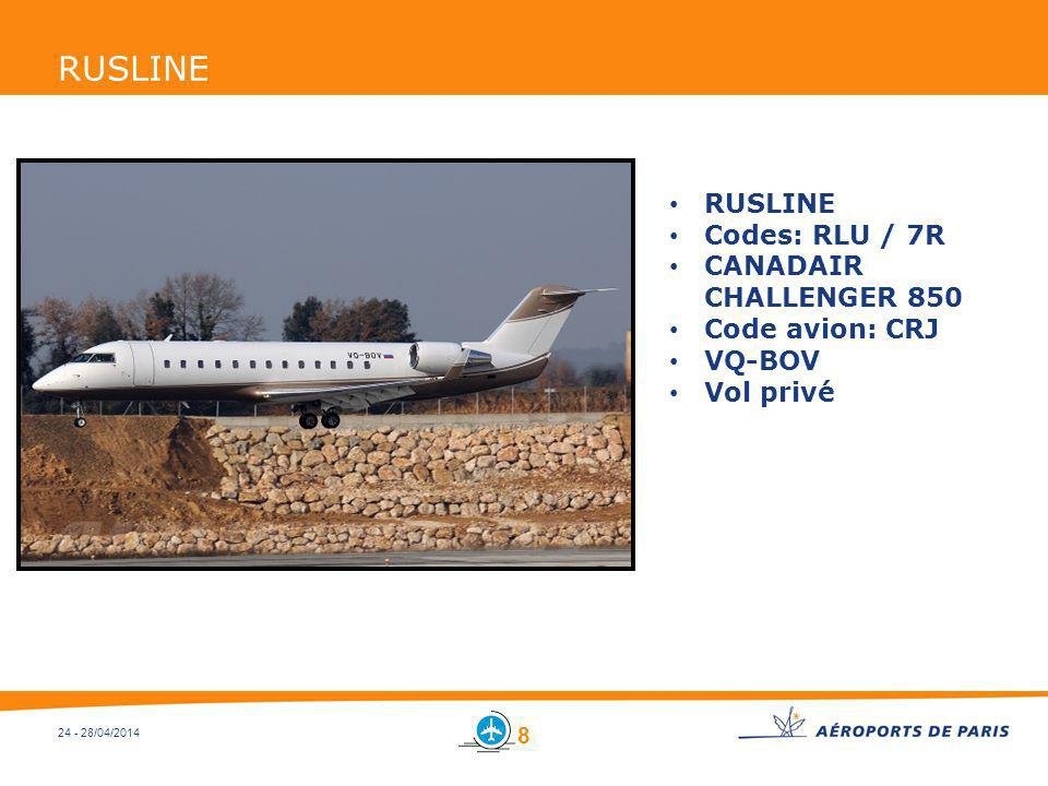 24 - 28/04/2014 RUSLINE Codes: RLU / 7R CANADAIR CHALLENGER 850 Code avion: CRJ VQ-BOV Vol privé 8