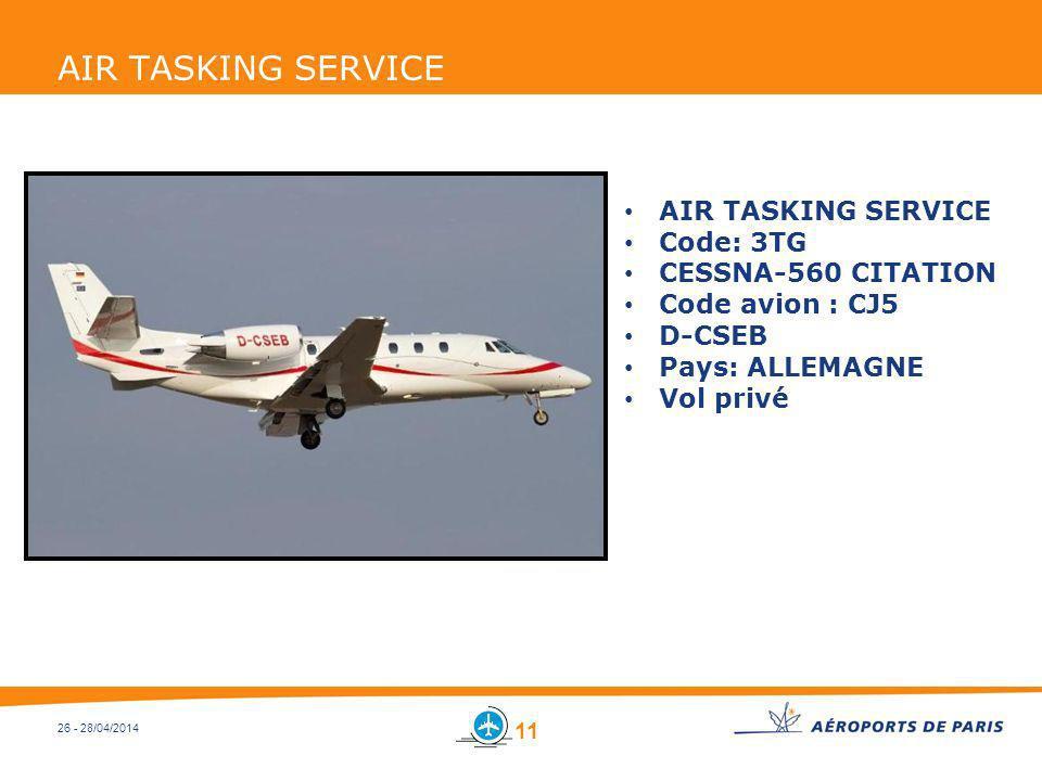 26 - 28/04/2014 AIR TASKING SERVICE Code: 3TG CESSNA-560 CITATION Code avion : CJ5 D-CSEB Pays: ALLEMAGNE Vol privé 11