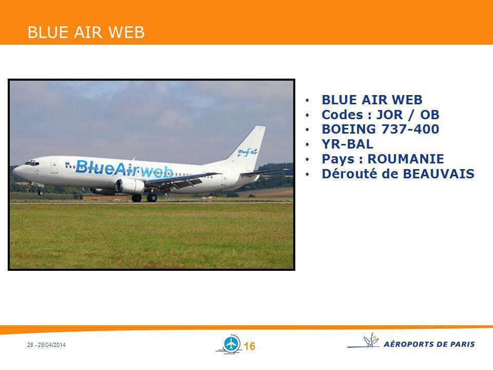 28 - 28/04/2014 BLUE AIR WEB Codes : JOR / OB BOEING 737-400 YR-BAL Pays : ROUMANIE Dérouté de BEAUVAIS 16