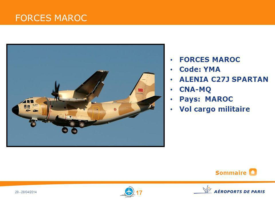 29 - 28/04/2014 FORCES MAROC Code: YMA ALENIA C27J SPARTAN CNA-MQ Pays: MAROC Vol cargo militaire 17 Sommaire