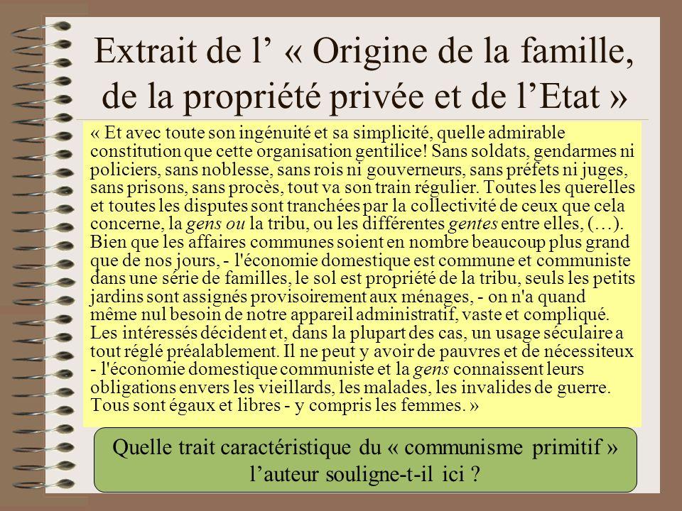 Extrait de l « Origine de la famille, de la propriété privée et de lEtat » Quelle trait caractéristique du « communisme primitif » lauteur souligne-t-