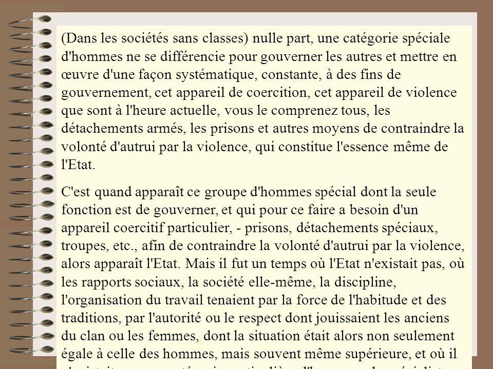 Une société sans Etat Pour Marx et Engels, seule lapparition des classes sociales rend létat nécessaire. (Dans les sociétés sans classes) nulle part,