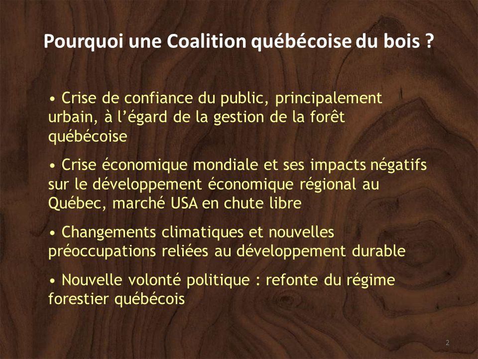 2 Pourquoi une Coalition québécoise du bois .