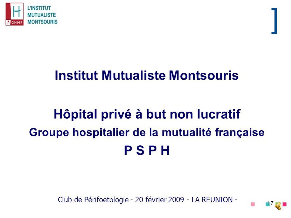 17 Institut Mutualiste Montsouris Hôpital privé à but non lucratif Groupe hospitalier de la mutualité française P S P H Club de Périfoetologie - 20 fé