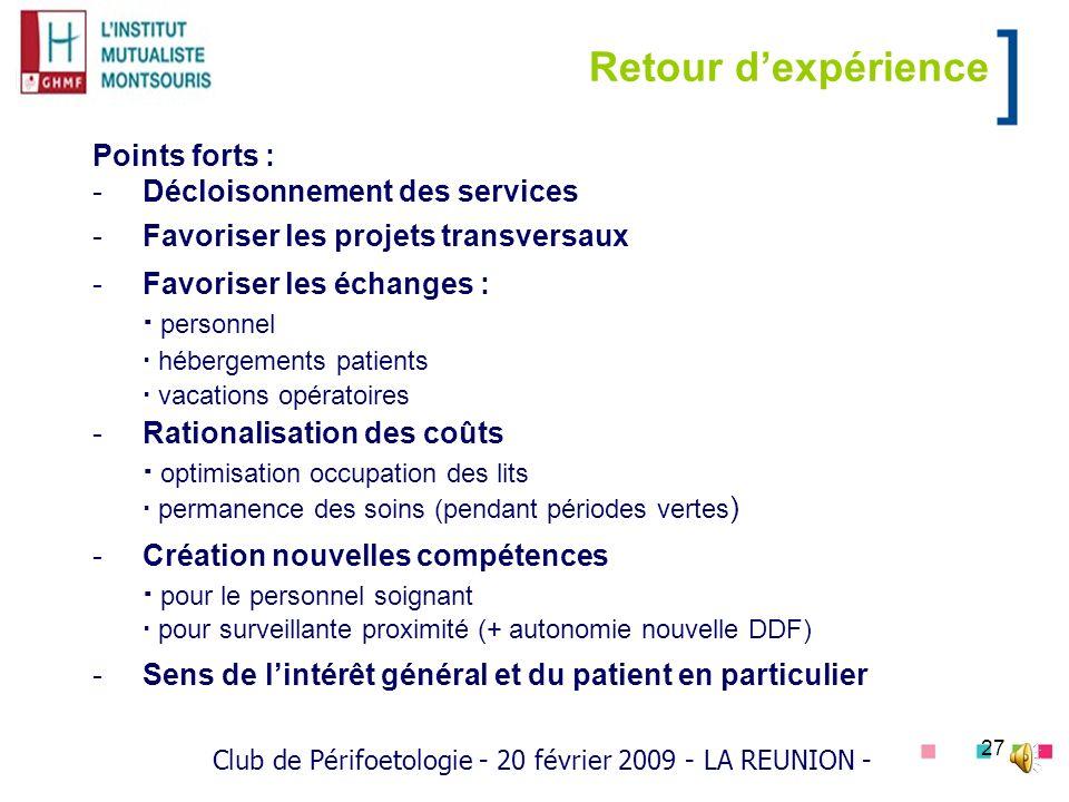 27 Retour dexpérience Points forts : -Décloisonnement des services -Favoriser les projets transversaux -Favoriser les échanges : personnel hébergement