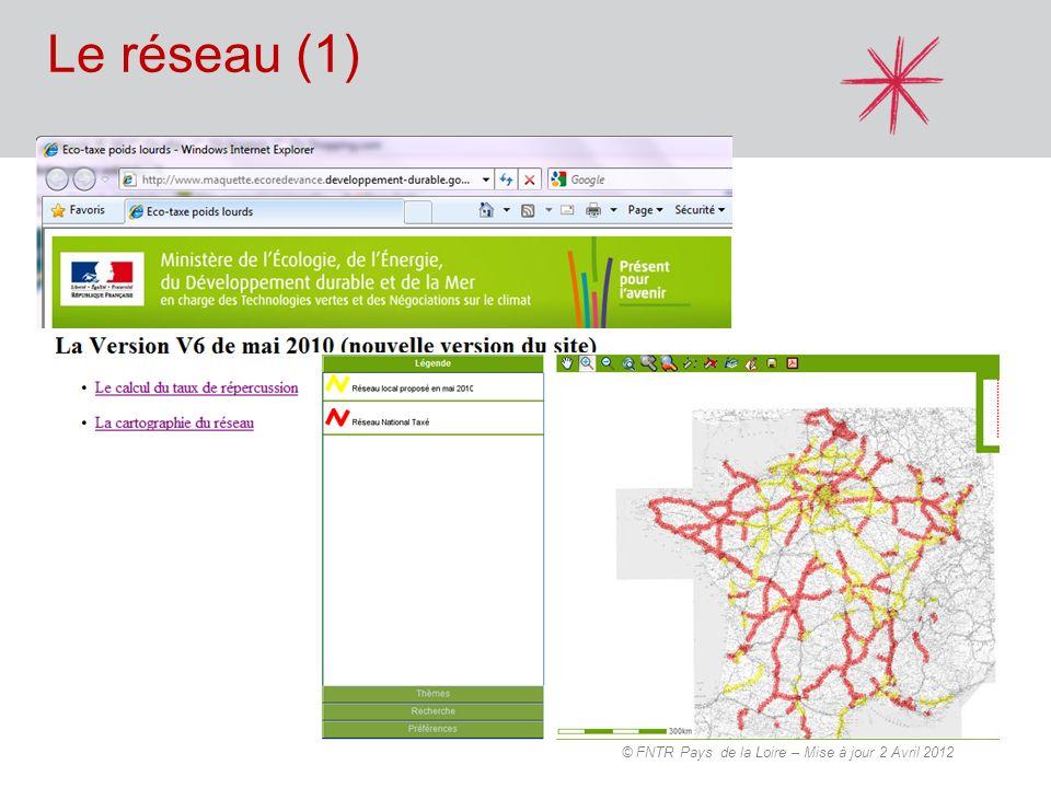 Le réseau (1) © FNTR Pays de la Loire – Mise à jour 2 Avril 2012