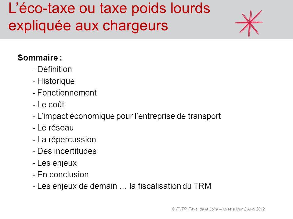 Léco-taxe ou taxe poids lourds expliquée aux chargeurs Sommaire : - Définition - Historique - Fonctionnement - Le coût - Limpact économique pour lentr
