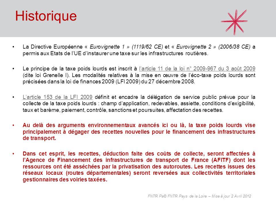 Historique La Directive Européenne « Eurovignette 1 » (1119/62 CE) et « Eurovignette 2 » (2006/38 CE) a permis aux Etats de lUE dinstaurer une taxe su