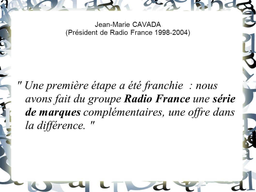 Jean-Marie CAVADA (Président de Radio France 1998-2004)