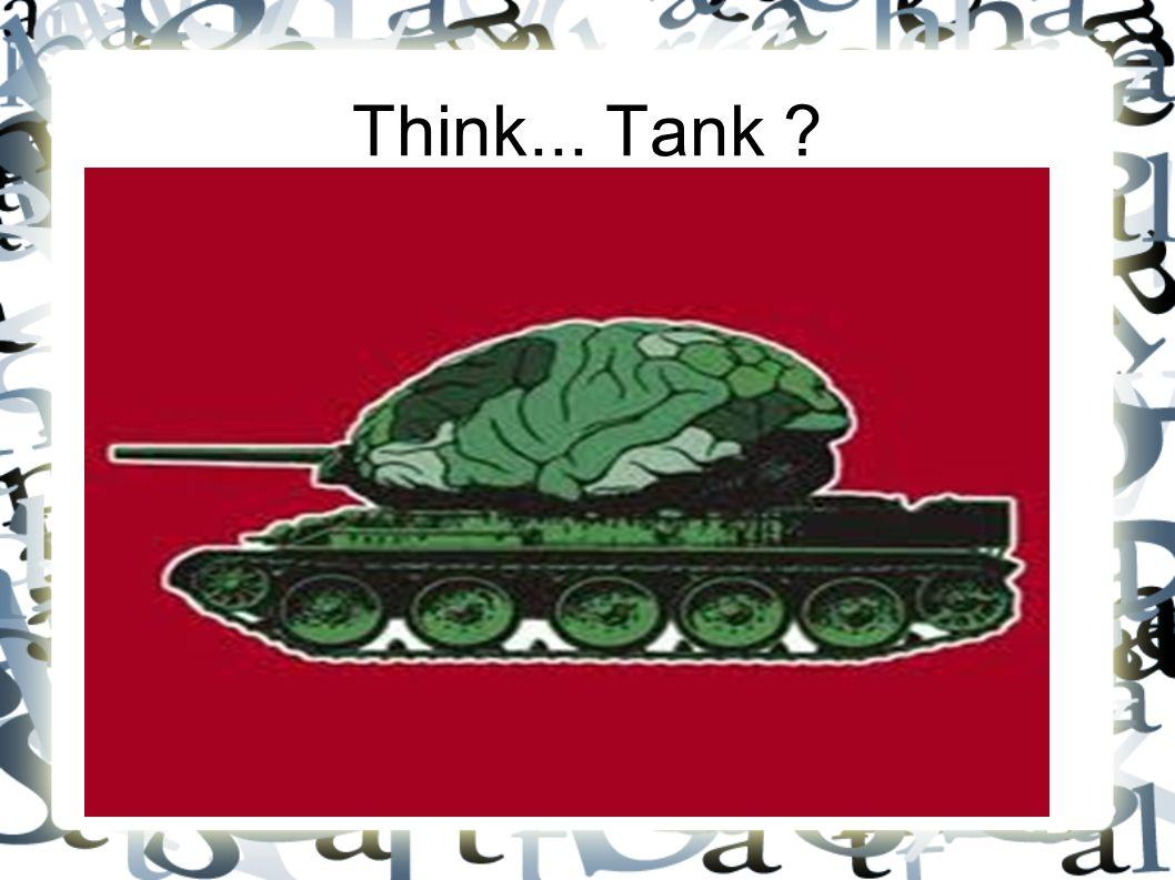 Think... Tank ?
