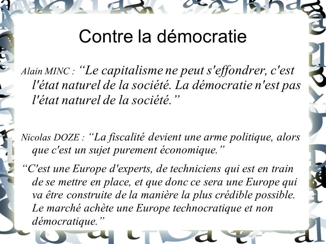Contre la démocratie Alain MINC : Le capitalisme ne peut s'effondrer, c'est l'état naturel de la société. La démocratie n'est pas l'état naturel de la