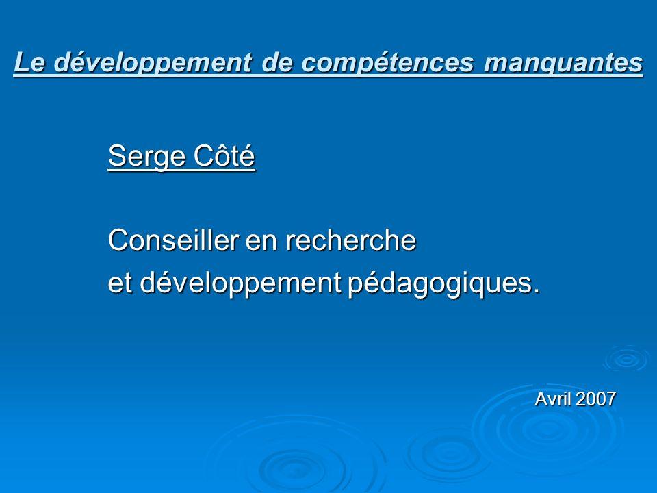 Serge Côté Conseiller en recherche et développement pédagogiques.
