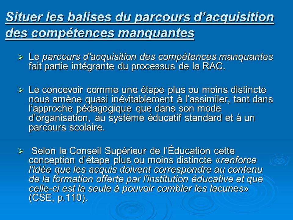 Le parcours dacquisition des compétences manquantes fait partie intégrante du processus de la RAC.