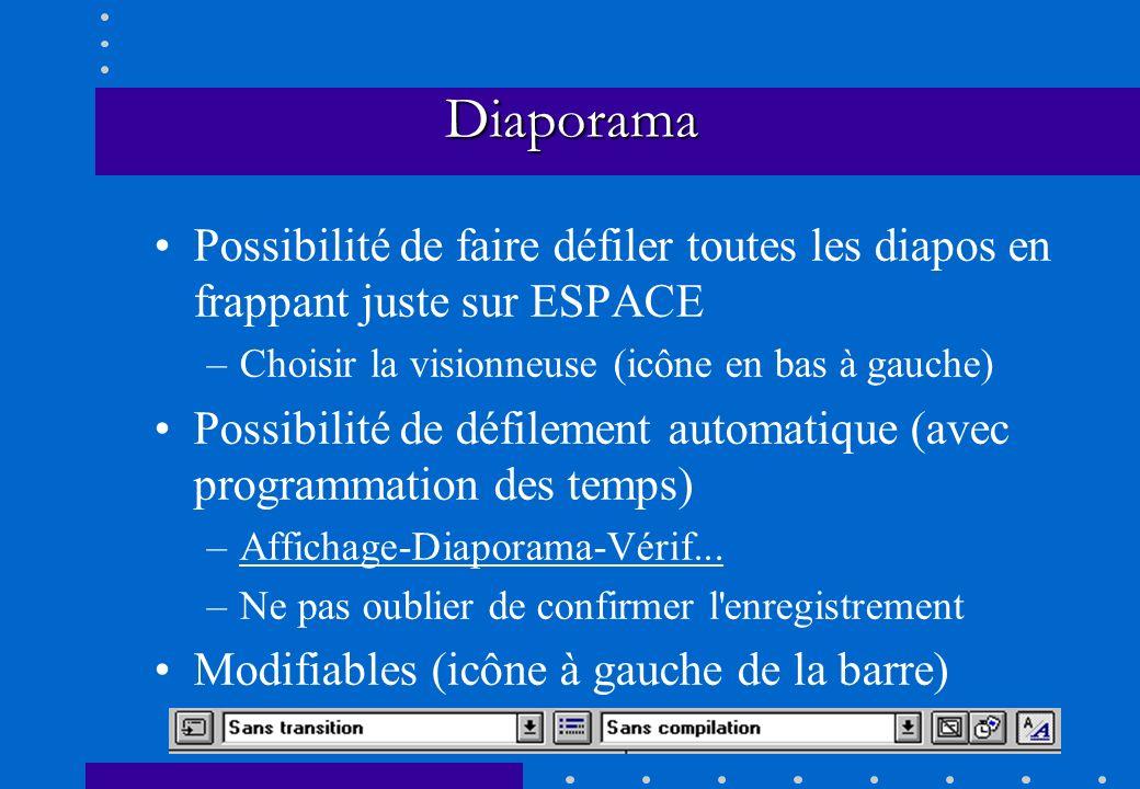 Diaporama Possibilité de faire défiler toutes les diapos en frappant juste sur ESPACE –Choisir la visionneuse (icône en bas à gauche) Possibilité de d