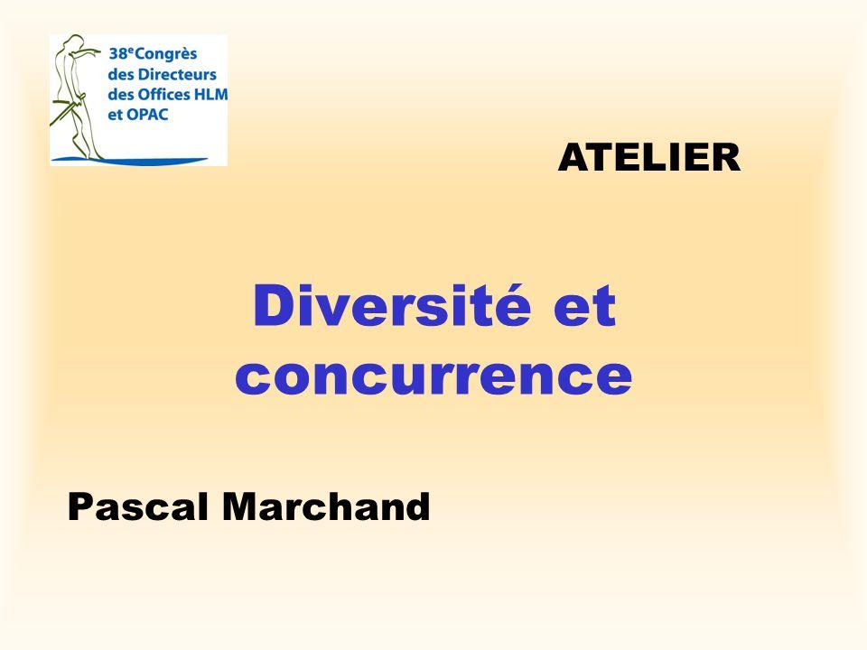 Diversité et concurrence Pascal Marchand ATELIER
