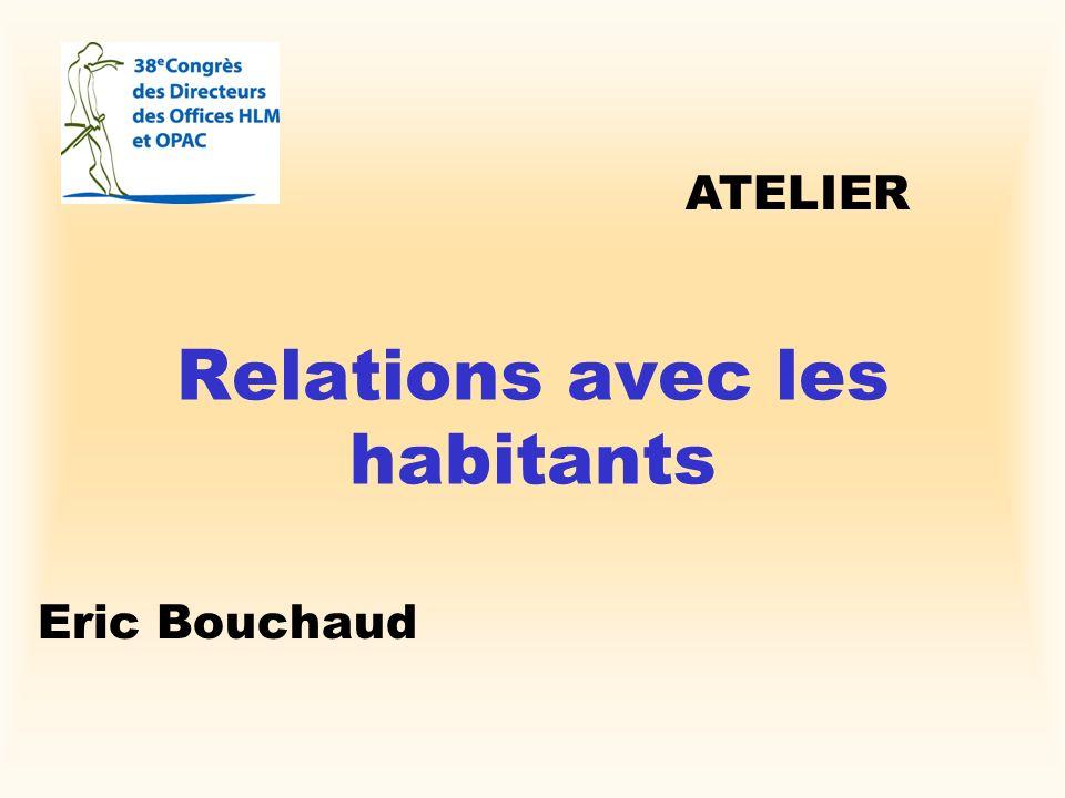Relations avec les habitants Eric Bouchaud ATELIER