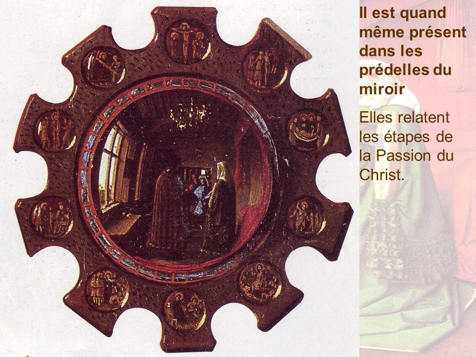 Il est quand même présent dans les prédelles du miroir Elles relatent les étapes de la Passion du Christ.