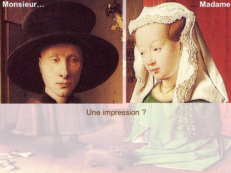 Monsieur…… Madame Une impression ?