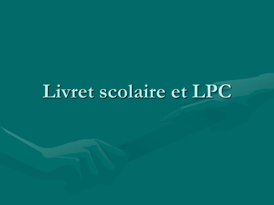 Livret scolaire et LPC
