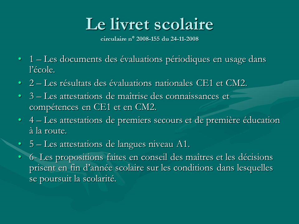 Contenu du livret scolaire Livret Scolaire 1 –Évaluations périodiques 2 –Résultats Eval.