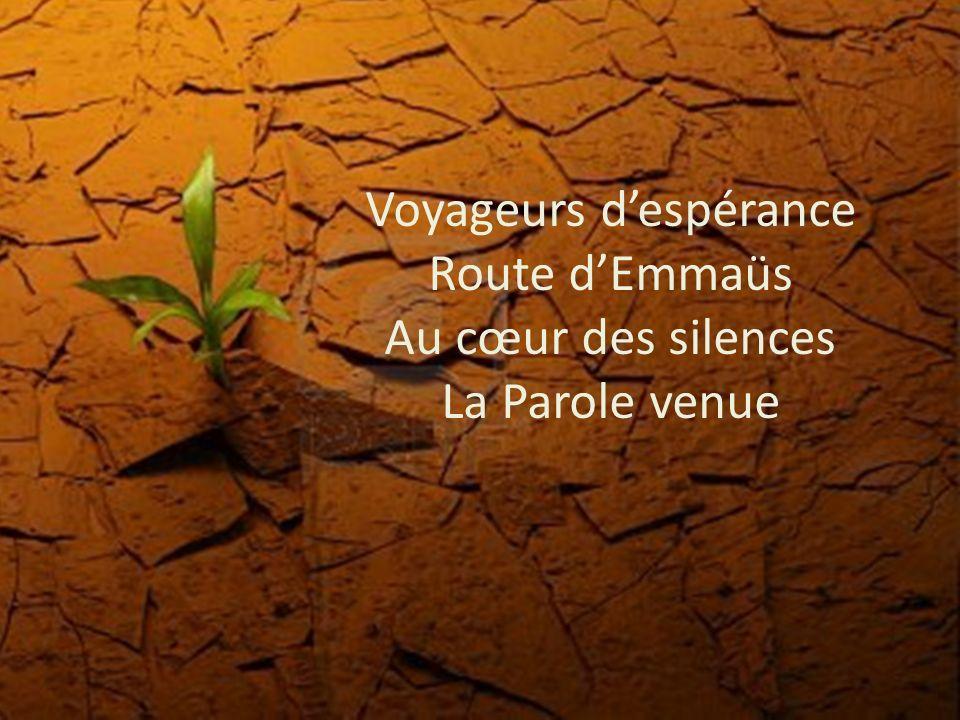 Voyageurs despérance Route dEmmaüs Au cœur des silences La Parole venue
