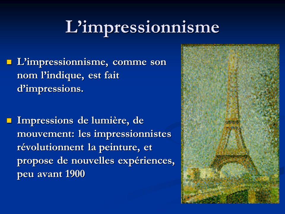 Limpressionnisme Limpressionnisme, comme son nom lindique, est fait dimpressions. Limpressionnisme, comme son nom lindique, est fait dimpressions. Imp