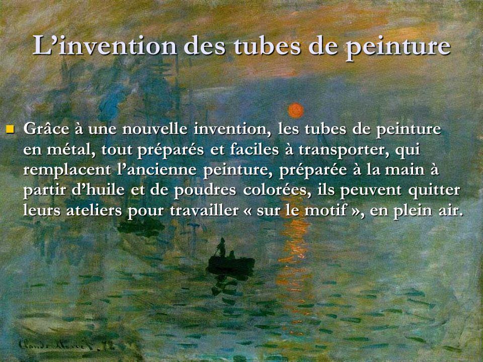 Linvention des tubes de peinture Grâce à une nouvelle invention, les tubes de peinture en métal, tout préparés et faciles à transporter, qui remplacen