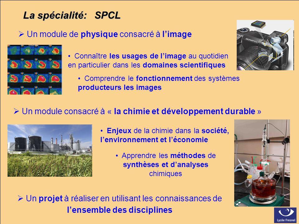 La spécialité: SPCL Un module de physique consacré à limage Un module consacré à « la chimie et développement durable » Un projet à réaliser en utilis