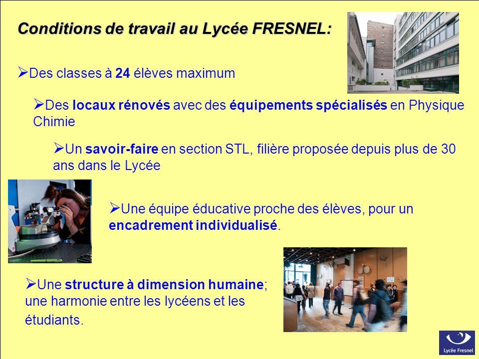 Conditions de travail au Lycée FRESNEL: Des classes à 24 élèves maximum Des locaux rénovés avec des équipements spécialisés en Physique Chimie Un savo