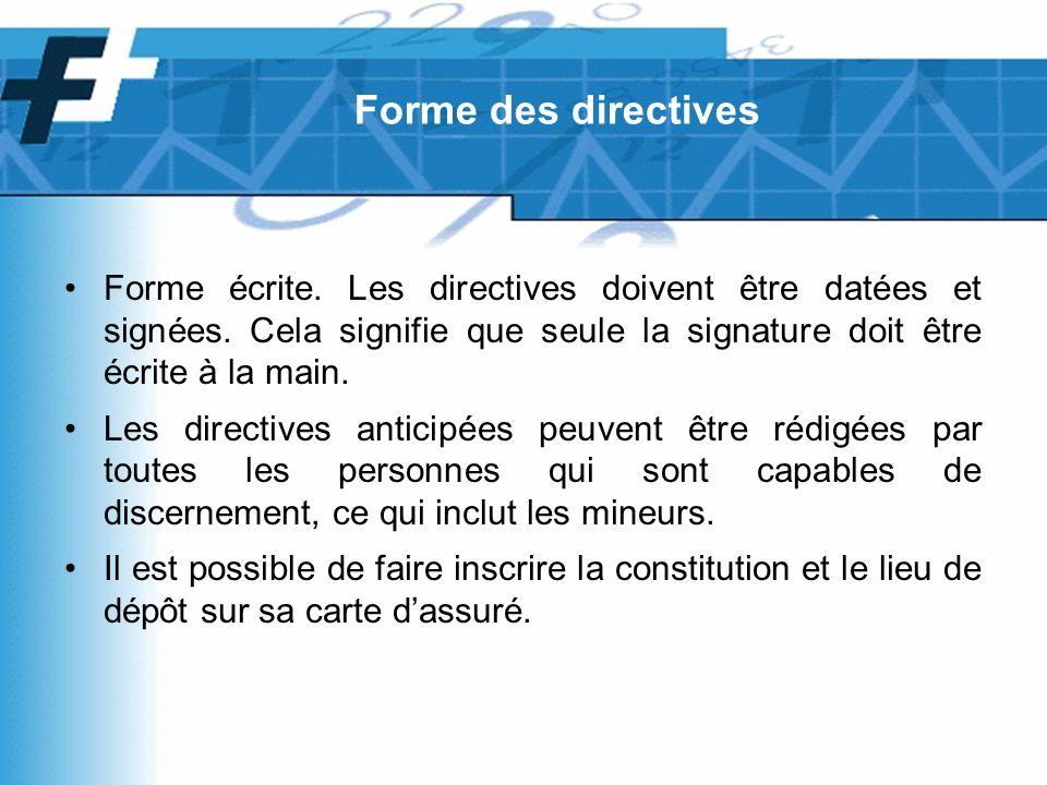 Forme écrite. Les directives doivent être datées et signées.