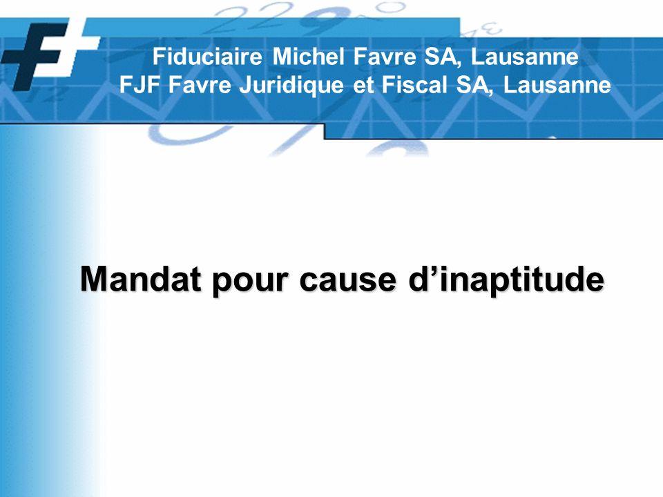Mandat pour cause dinaptitude Fiduciaire Michel Favre SA, Lausanne FJF Favre Juridique et Fiscal SA, Lausanne