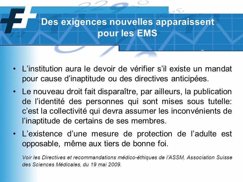 Linstitution aura le devoir de vérifier sil existe un mandat pour cause dinaptitude ou des directives anticipées.