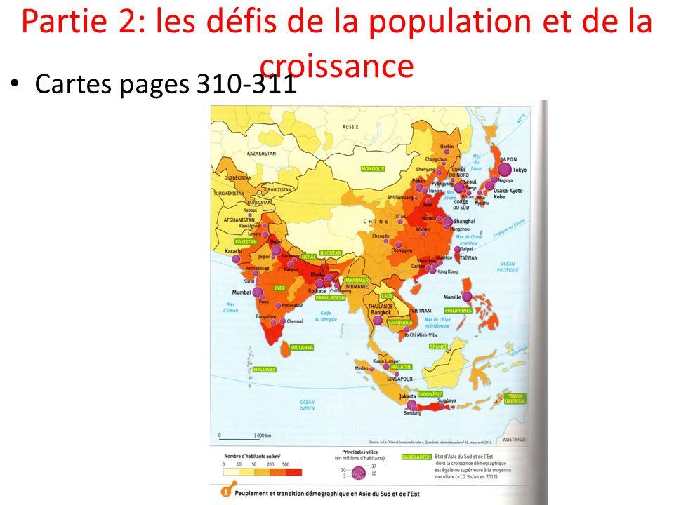 Partie 2: les défis de la population et de la croissance Cartes pages 310-311