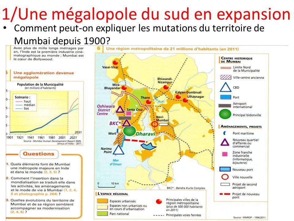 1/Une mégalopole du sud en expansion Comment peut-on expliquer les mutations du territoire de Mumbai depuis 1900?