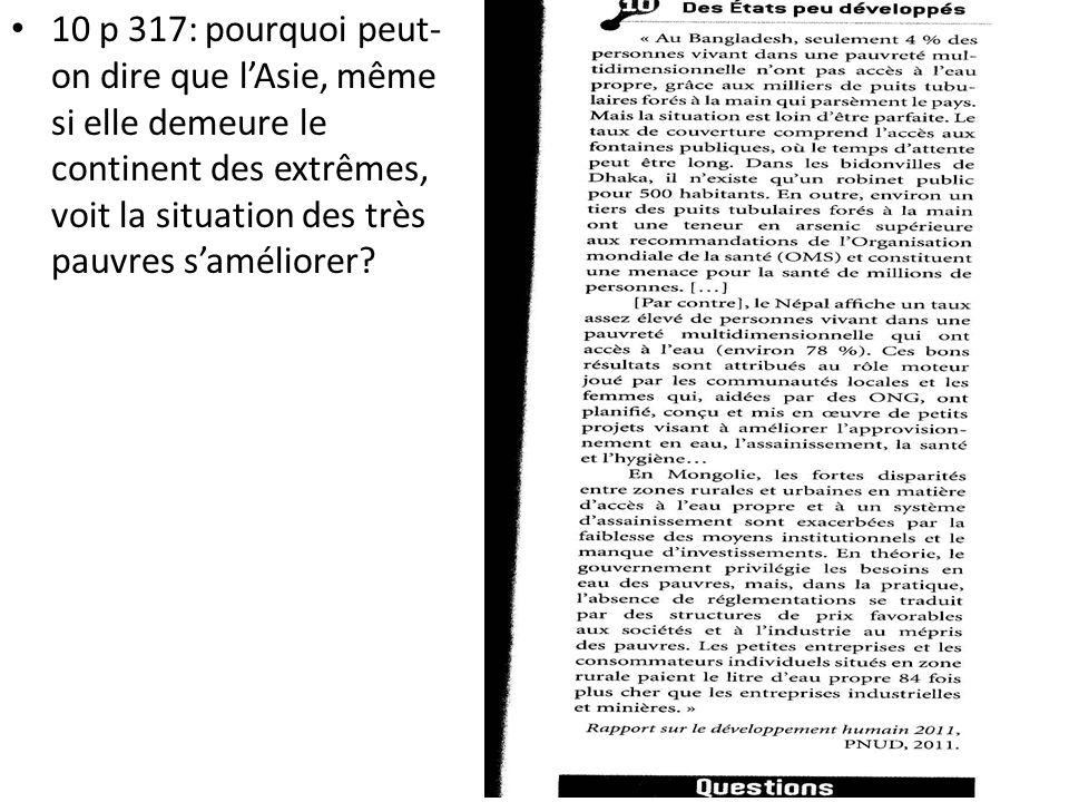 10 p 317: pourquoi peut- on dire que lAsie, même si elle demeure le continent des extrêmes, voit la situation des très pauvres saméliorer?