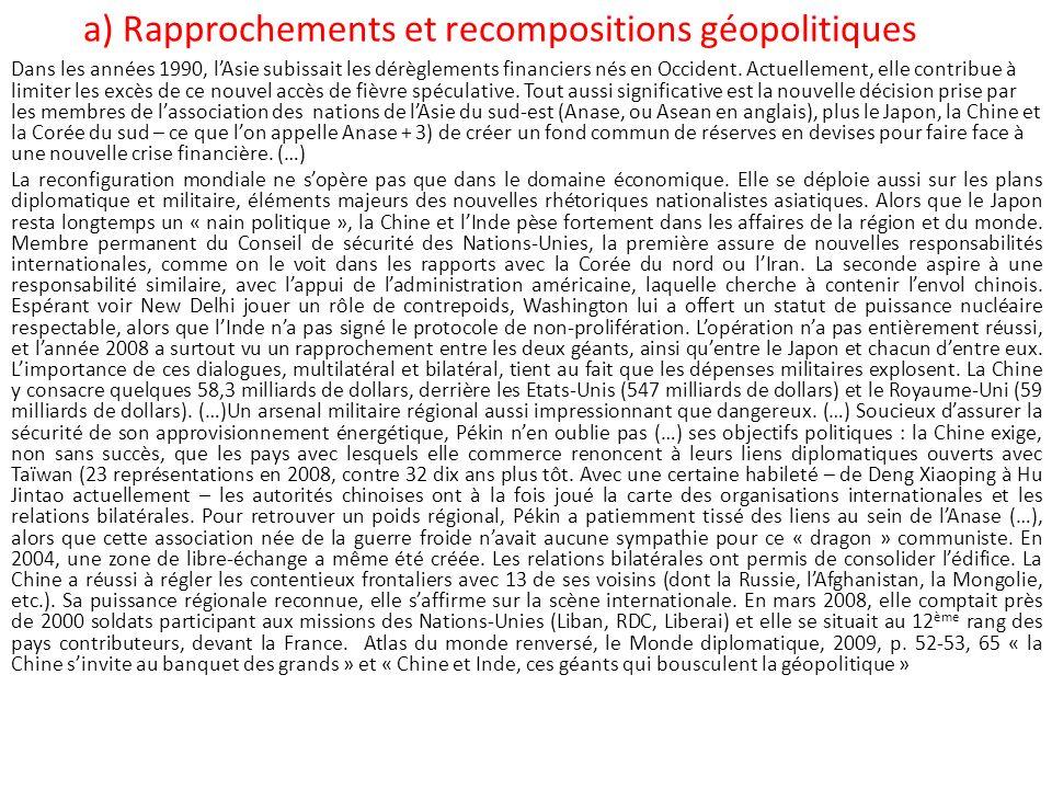 a) Rapprochements et recompositions géopolitiques Dans les années 1990, lAsie subissait les dérèglements financiers nés en Occident. Actuellement, ell
