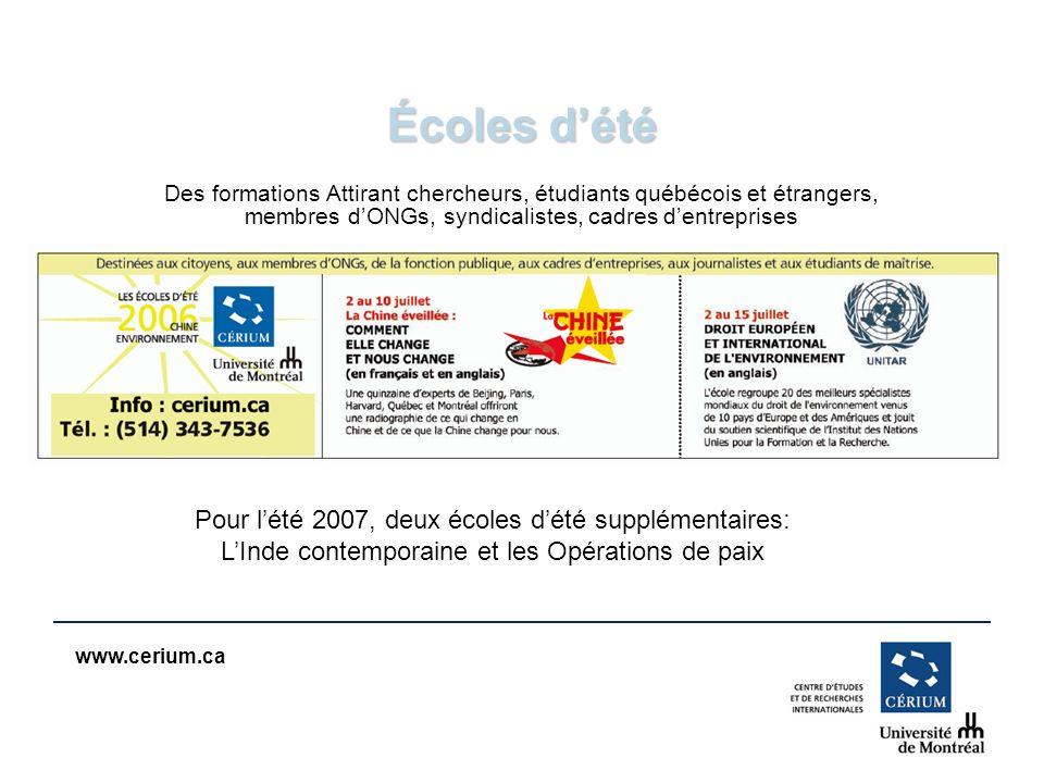 www.cerium.ca Écoles dété Des formations Attirant chercheurs, étudiants québécois et étrangers, membres dONGs, syndicalistes, cadres dentreprises Pour