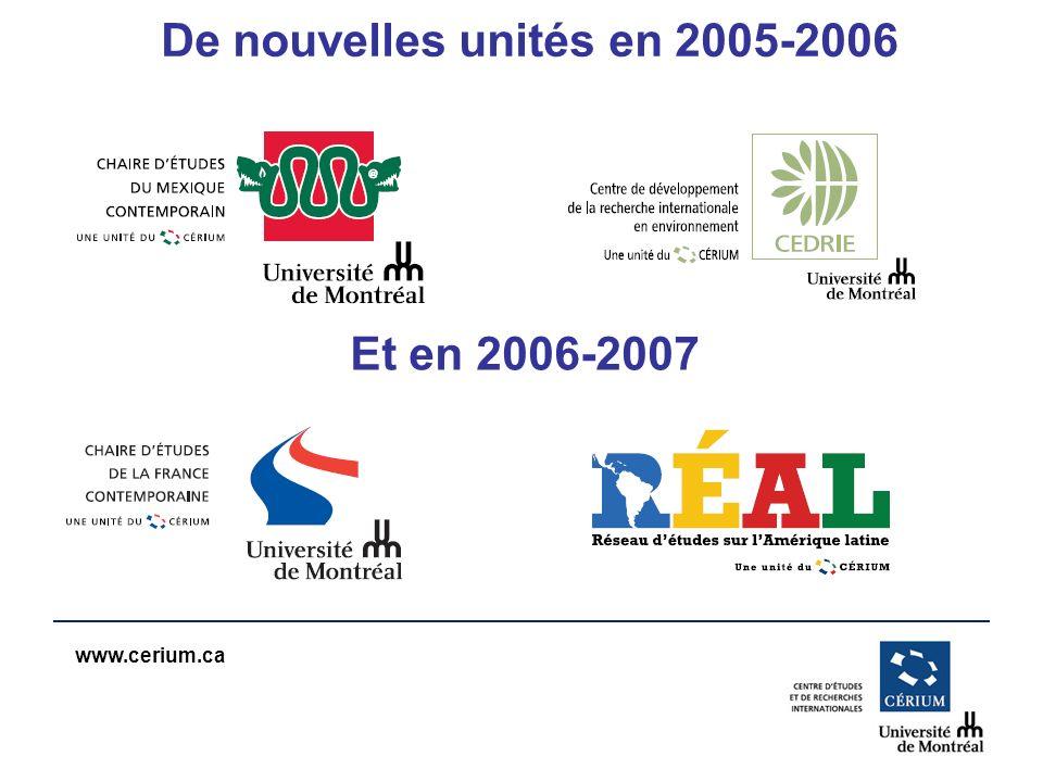www.cerium.ca De nouvelles unités en 2005-2006 Et en 2006-2007