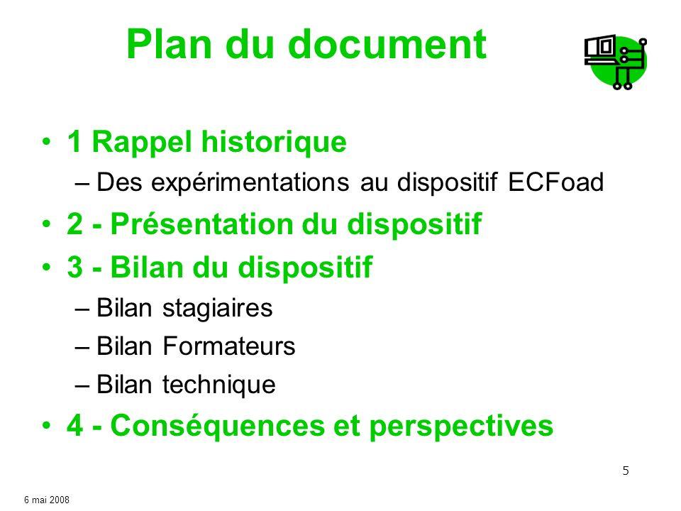 5 Plan du document 1 Rappel historique –Des expérimentations au dispositif ECFoad 2 - Présentation du dispositif 3 - Bilan du dispositif –Bilan stagia