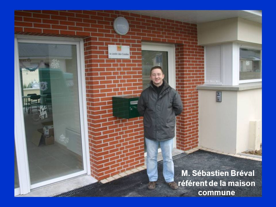 M. Sébastien Bréval référent de la maison commune