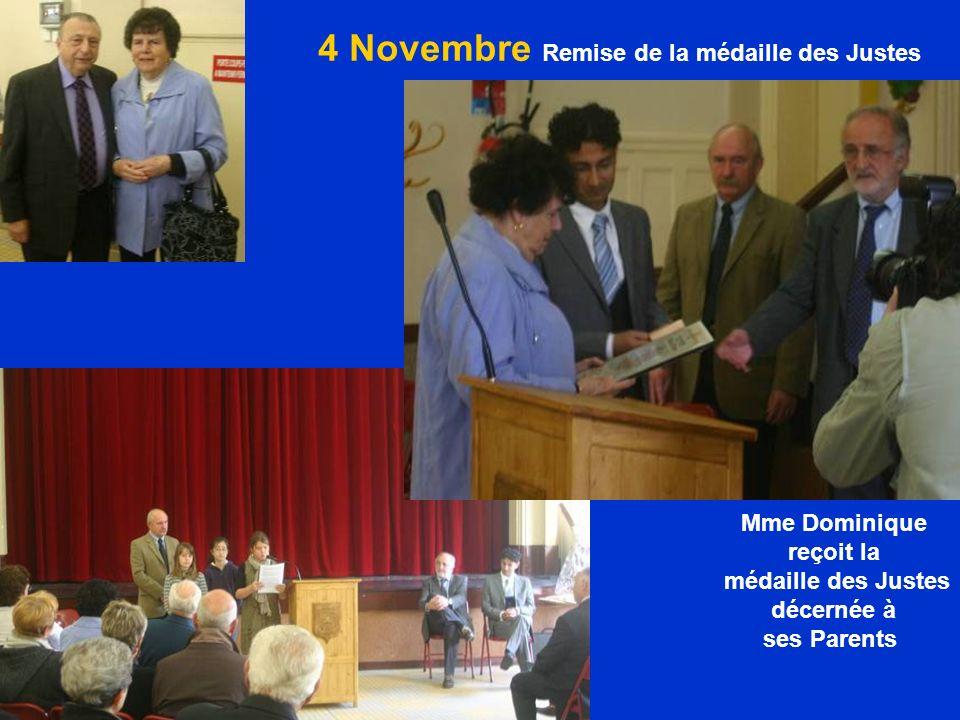 4 Novembre Remise de la médaille des Justes Mme Dominique reçoit la médaille des Justes décernée à ses Parents