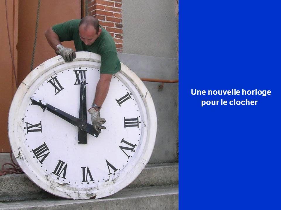 Une nouvelle horloge pour le clocher