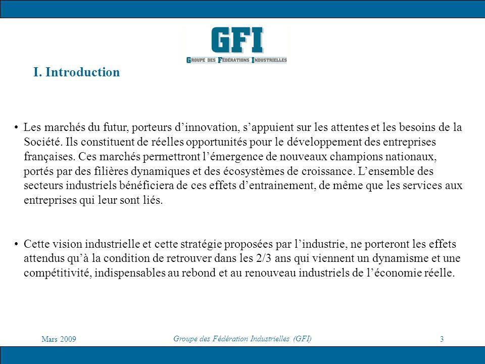 Mars 2009 Groupe des Fédération Industrielles (GFI) 3 I. Introduction Les marchés du futur, porteurs dinnovation, sappuient sur les attentes et les be