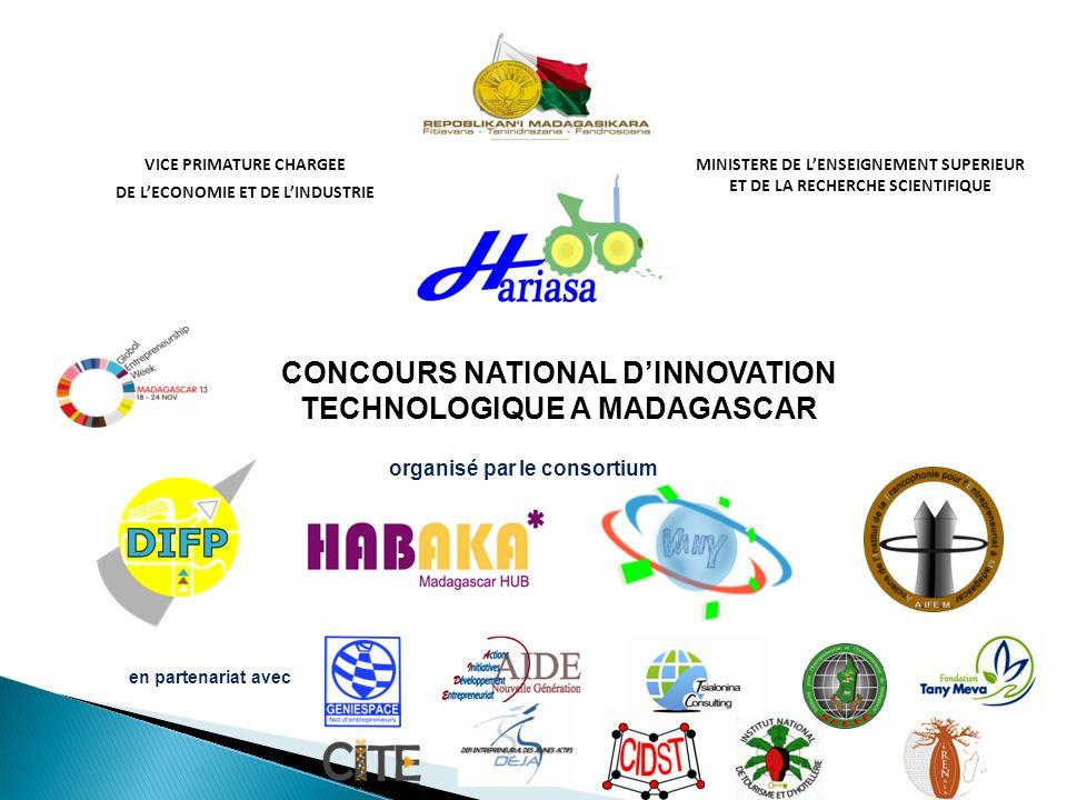 CONCOURS NATIONAL DINNOVATION TECHNOLOGIQUE A MADAGASCAR organisé par le consortium VICE PRIMATURE CHARGEE DE LECONOMIE ET DE LINDUSTRIE MINISTERE DE