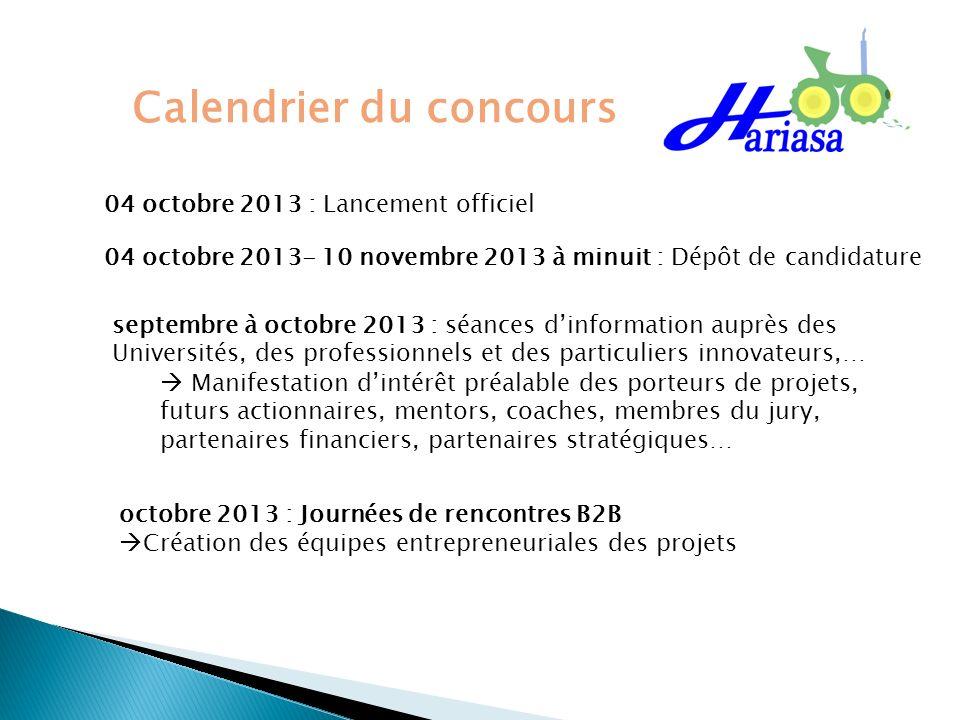 Calendrier du concours 04 octobre 2013 : Lancement officiel 04 octobre 2013- 10 novembre 2013 à minuit : Dépôt de candidature septembre à octobre 2013
