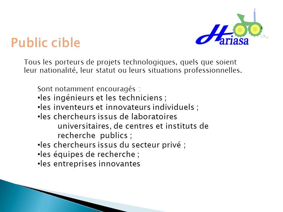 Public cible Tous les porteurs de projets technologiques, quels que soient leur nationalité, leur statut ou leurs situations professionnelles. Sont no