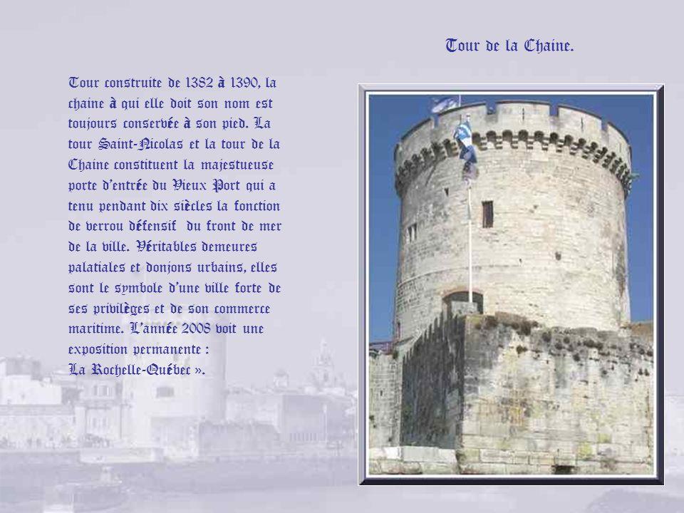 Tour Saint-Nicolas. Véritable « donjon seigneurial » tourné vers la mer, cet édifice militaire symbolise la puissance et la richesse de La Rochelle. H
