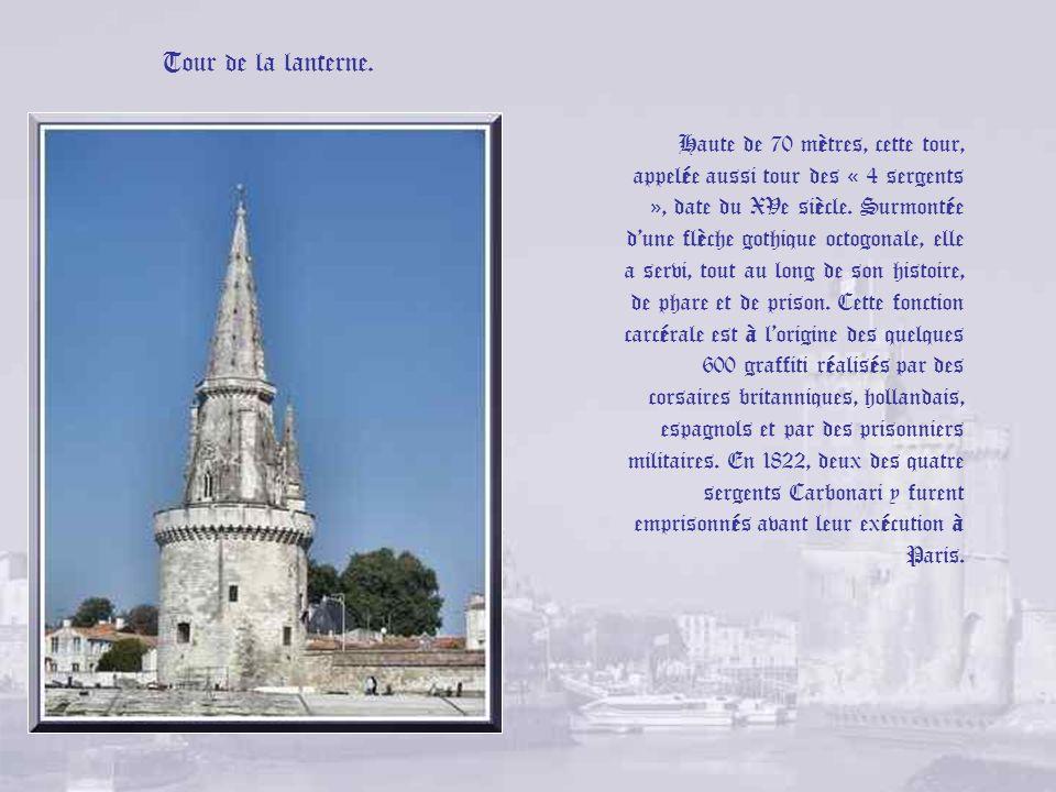 Tour de la Chaine. Tour construite de 1382 à 1390, la chaine à qui elle doit son nom est toujours conservée à son pied. La tour Saint-Nicolas et la to